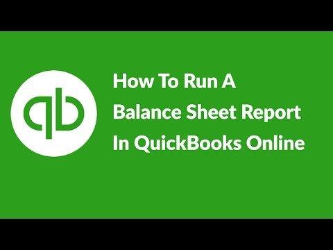 Video: How To Run A Balance Sheet Report