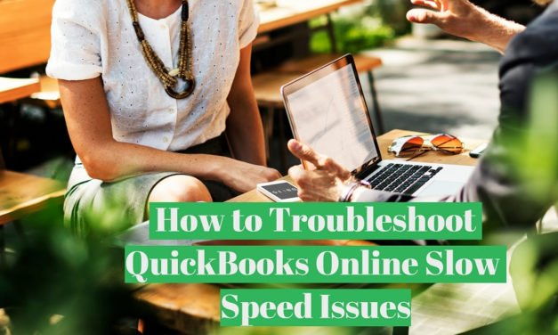 How to Troubleshoot QuickBooks Online Slow Speed Issues