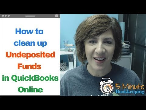 Video: How to clean up Undeposited Funds in QuickBooks Online