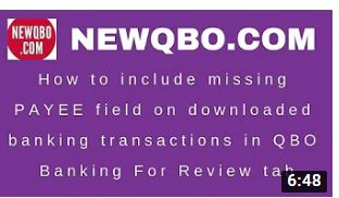 How to include missing Payee field on downloaded banking transactions in QBO Banking For Review tab